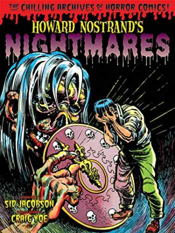 9781631401510-1631401513-Howard Nostrand's Nightmares (Chilling Archives of Horror Comics)