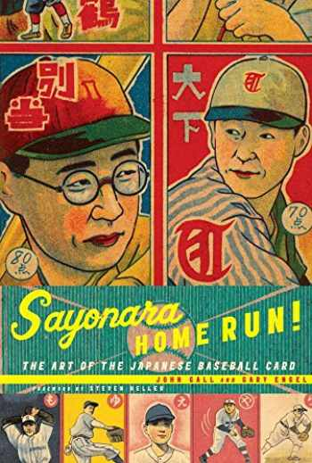 9780811849456-0811849457-Sayonara Home Run!: The Art of the Japanese Baseball Card