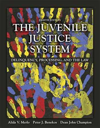 9780133754643-0133754642-The Juvenile Justice System: Delinquency, Processing, and the Law (8th Edition)