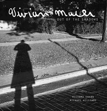 9781733869003-173386900X-Vivian Maier: Out of the Shadows