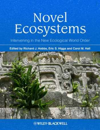 9781118354223-1118354222-Novel Ecosystems: Intervening in the New Ecological World Order