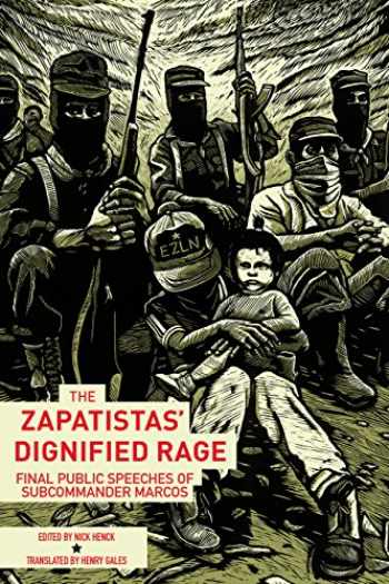 9781849352925-1849352925-The Zapatistas' Dignified Rage: Final Public Speeches of Subcommander Marcos