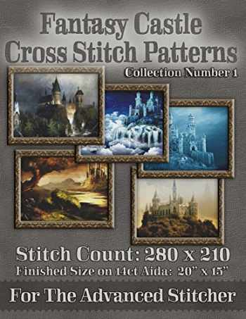 9781503089402-1503089401-Fantasy Castle Cross Stitch Patterns: Collection Number 1