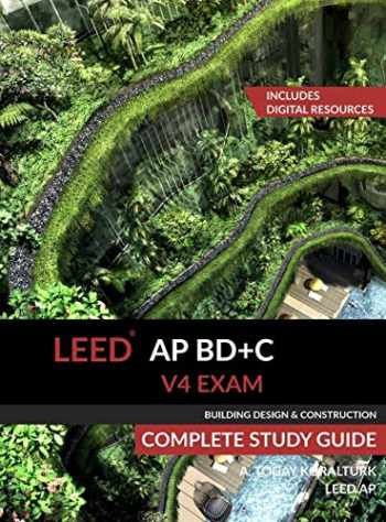 9780994618030-0994618034-LEED AP BD+C V4 Exam Complete Study Guide (Building Design & Construction)