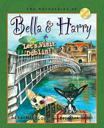 9781937616519-1937616517-Let's Visit Dublin!: Adventures of Bella & Harry (Adventures of Bella & Harry (11))