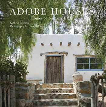 9780789335739-0789335735-Adobe Houses: Homes of Sun and Earth