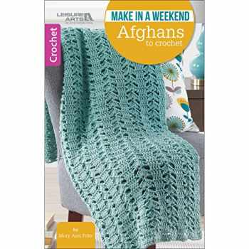 9781464759215-1464759219-Make in a Weekend Afghans to Crochet-10 Simple Designs for Cozy Wraps for the Family-Easy or Easy-Plus Skill Levels Using Medium, Bulky, or Super Bulky Weight Yarns