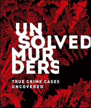 9781465479716-1465479716-Unsolved Murders: True Crime Cases Uncovered
