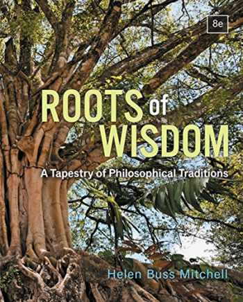 9781337559805-1337559806-Roots of Wisdom: A Tapestry of Philosophical Traditions
