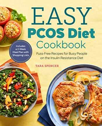 9781641520676-1641520671-The Easy PCOS Diet Cookbook: Fuss-Free Recipes for Busy People on the Insulin Resistance Diet