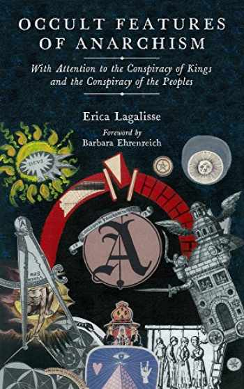 9781629635798-1629635790-Occult Features of Anarchism: With Attention to the Conspiracy of Kings and the Conspiracy of the Peoples (KAIROS)
