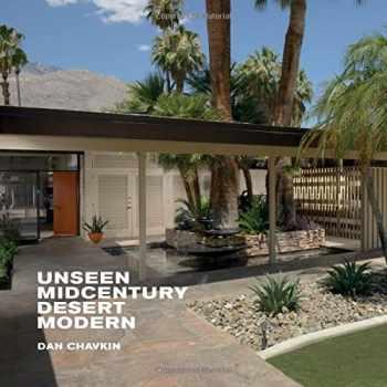 9781423642053-1423642058-Unseen Midcentury Desert Modern