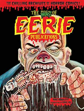 9781631401145-1631401149-Worst of Eerie Publications (Chilling Archives of Horror Comics!)