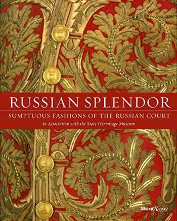 9780847849468-0847849465-Russian Splendor: Sumptuous Fashions of the Russian Court