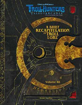 9781683830795-1683830792-The DreamWorks Trollhunters: A Brief Recapitulation of Troll Lore: Volume 48 (Dreamworks Trollhunters: Tales of Arcadia)