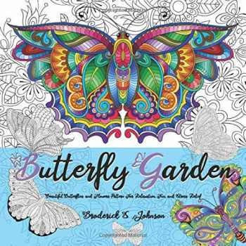 9781530015924-1530015928-Butterfly Garden: Beautiful Butterflies and Flowers Patterns for Relaxation, Fun, and Stress Relief (Adult Coloring Books - Art Therapy for The Mind)