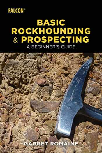 9781493032815-149303281X-Basic Rockhounding and Prospecting: A Beginner's Guide