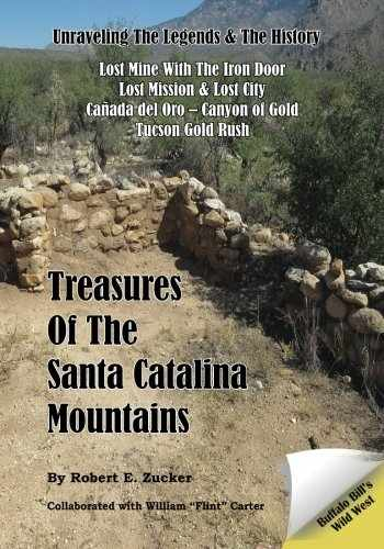 9781939050052-1939050057-Treasures of the Santa Catalina Mountains: Unraveling the Legends and History of the Santa Catalina Mountains