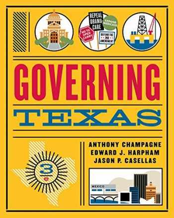 9780393283679-0393283674-Governing Texas (Third Edition)