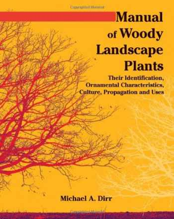 9781588748706-1588748707-Manual of Woody Landscape Plants: Their Identification, Ornamental Characteristics, Culture, Propogation and Uses