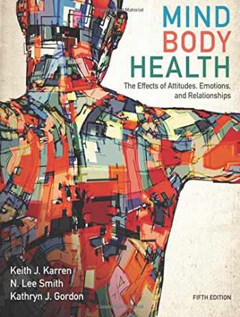 9780321883452-0321883454-Mind/Body Health: The Effects of Attitudes, Emotions, and Relationships (5th Edition)