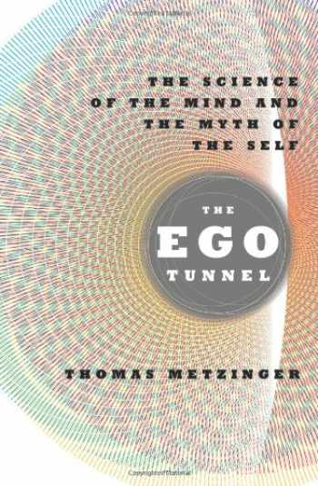 9780465045679-0465045677-The Ego Tunnel: The Science of the Mind and the Myth of the Self