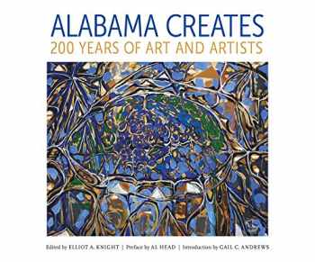 9780817320102-0817320105-Alabama Creates: 200 Years of Art and Artists