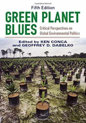 9780813349527-0813349524-Green Planet Blues: Critical Perspectives on Global Environmental Politics