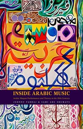 9780190658366-0190658363-Inside Arabic Music: Arabic Maqam Performance and Theory in the 20th Century