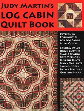 9780929589121-0929589122-Judy Martin's Log Cabin Quilt Book: Patterns & Possibilities for Lob Cabin & Log Quilts