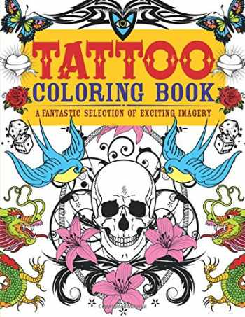 9780785830429-0785830421-Tattoo Coloring Book: A Fantastic Selection of Exciting Imagery (Arcturus Coloring Books)