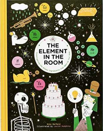 9781786271785-1786271788-The Element in the Room: Investigating the Atomic Ingredients that Make Up Your Home