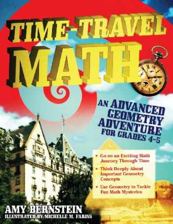 9781593634131-1593634137-Time-Travel Math: An Advanced Geometry Adventure for Grades 4-5