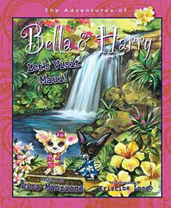 9781937616526-1937616525-Let's Visit Maui!: Adventures of Bella & Harry (Adventures of Bella & Harry (12))