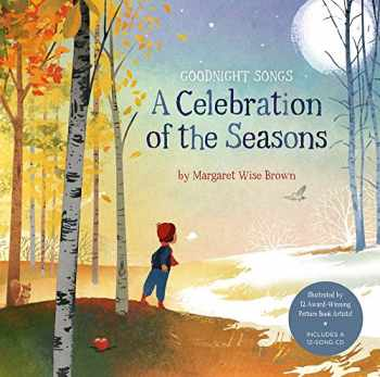 9781454904472-145490447X-A Celebration of the Seasons: Goodnight Songs: Illustrated by Twelve Award-Winning Picture Book Artists