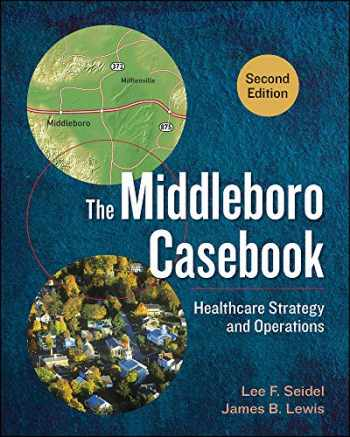 9781567938562-1567938566-The Middleboro Casebook: Healthcare Strategy and Operations, Second Edition (AUPHA/HAP Book)