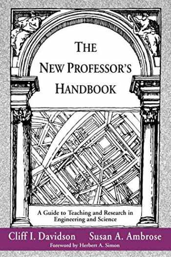 9781882982011-1882982010-The New Professor's Handbook: A Guide to Teaching and Research in Engineering and Science