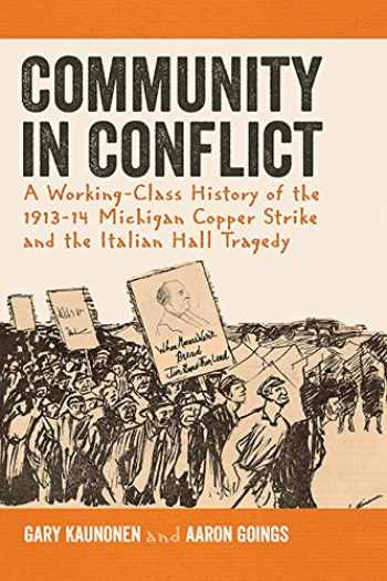 9781611860931-1611860938-Community in Conflict: A Working-class History of the 1913-14 Michigan Copper Strike and the Italian Hall Tragedy