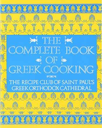 9780060921293-0060921293-The Complete Book of Greek Cooking: The Recipe Club of St. Paul's Orthodox Cathedral
