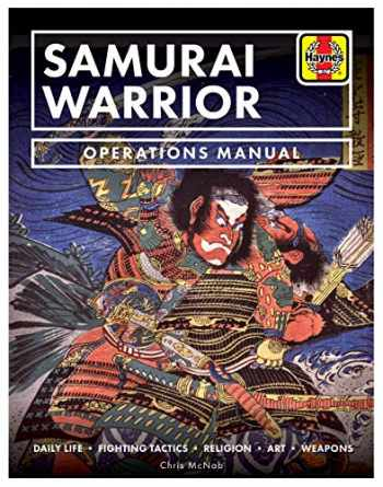 9781785215629-1785215620-Samurai Warrior Operations Manual: Daily Life * Fighting Tactics * Religion * Art * Weapons (Haynes Manuals)