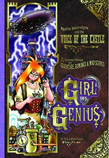 9781890856458-1890856452-Girl Genius Volume 7: Agatha Heterodyne and the Voice of the Castle (Girl Genius (Paperback))