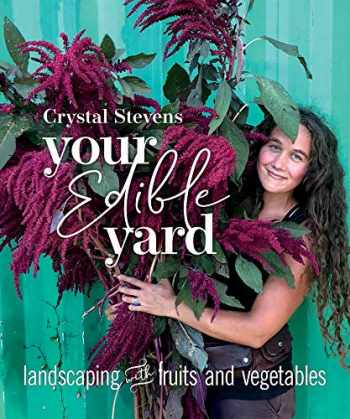 9780865719224-0865719225-Your Edible Yard: Landscaping with Fruits and Vegetables