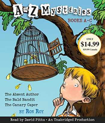 9780307916310-0307916316-A to Z Mysteries: Books A-C: The Absent Author, The Bald Bandit, The Canary Caper