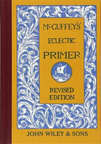 9780471288886-0471288888-McGuffey's Eclectic Primer, Revised Edition