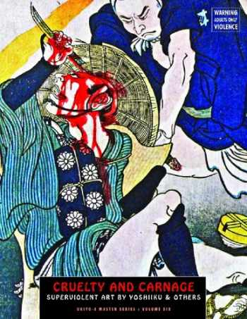 9781840683080-1840683082-Cruelty And Carnage: Superviolent Art by Yoshiiku & Others (Ukiyo-e Master Series)