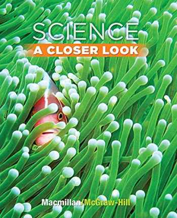9780022841362-0022841369-Science, a Closer Look, Grade 3, Student Edition
