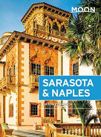 9781640492653-1640492658-Moon Sarasota & Naples: With Sanibel Island & the Everglades