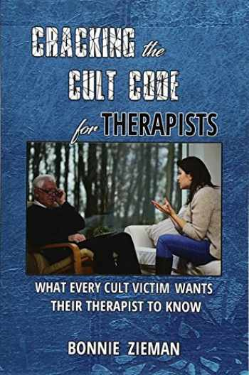 9781546894681-1546894683-Cracking the Cult Code for Therapists: What Every Cult Victim Wants Their Therapist to Know
