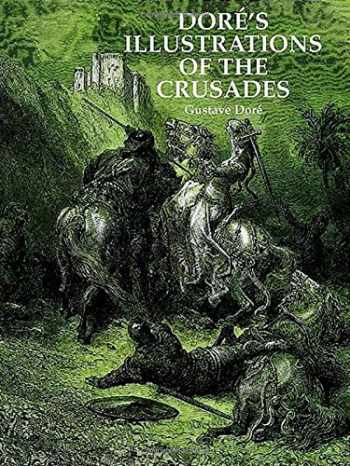9780486295978-0486295974-Dore's Illustrations of the Crusades (Dover Pictorial Archives)