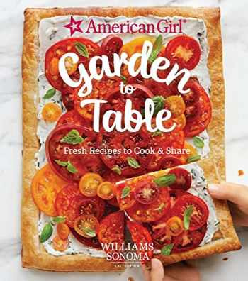 9781681883601-1681883600-American Girl: Garden to Table: Fresh Recipes to Cook & Share